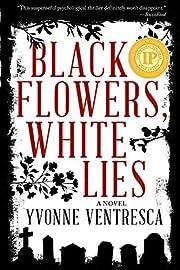 Black Flowers, White Lies – tekijä:…