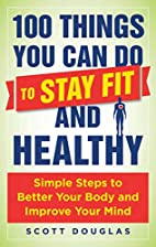 100 Things You Can Do to Stay Fit and…