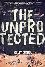 The Unprotected: A Novel de Kelly Sokol