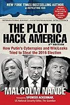 The Plot to Hack America: How Putin's…