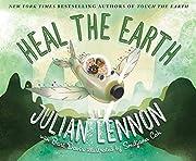 Heal the Earth (Julian Lennon White Feather…