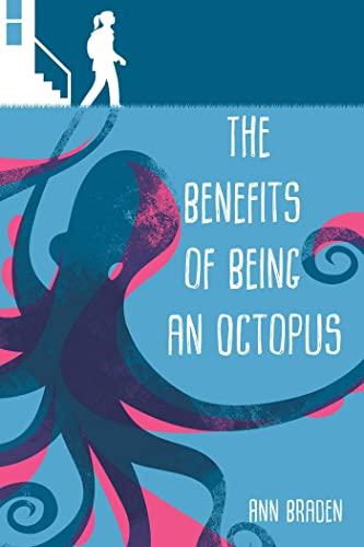 Benefits of Being an Octopus by Ann Braden
