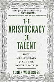 The Aristocracy of Talent: How Meritocracy…