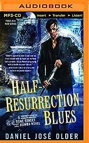 Half-Resurrection Blues (Bone Street Rumba)…