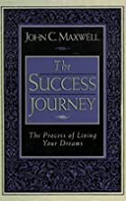 The Success Journey: The Process of Living…