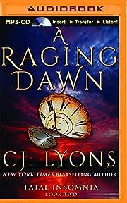 A Raging Dawn (Fatal Insomnia) de CJ Lyons