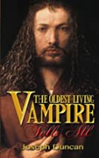 The Oldest Living Vampire Tells All by…