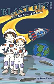 Blast Off! With Gabby and Maddox (Gabby and…