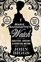 Marie Antoinette's Watch: Adultery,…
