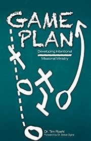Game Plan: Developing Intentional Missional…