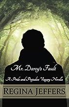 Mr. Darcy's Fault: A Pride and Prejudice…