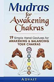 Mudras for Awakening Chakras: 19 Simple Hand…