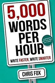 5,000 Words Per Hour: Write Faster, Write…