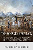 The Whiskey Rebellion: The History of Early…