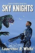 Sky Knights (Spirit of Empire) (Volume 4) by…