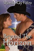 Beyond The Horizon by Wanda Fittro
