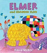 Elmer and Grandpa Eldo de David McKee