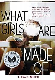 What girls are made of af Elana K. Arnold