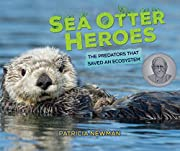 Sea Otter Heroes: The Predators That Saved…