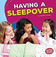 Having a Sleepover (Bumba Books Fun Firsts)…