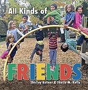All Kinds of Friends de Shelley Rotner