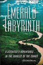 Emerald Labyrinth: A Scientist's…