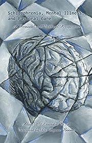 Schizophrenia, Mental Illness, and Pastoral…