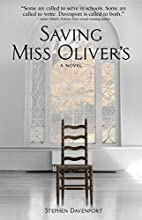 Saving Miss Oliver's: A Novel by Stephen…