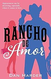 Rancho de Amor af Dan Harder