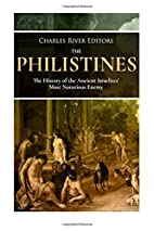The Philistines: The History of the Ancient…