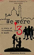 We were Three: a story of friendship, love &…