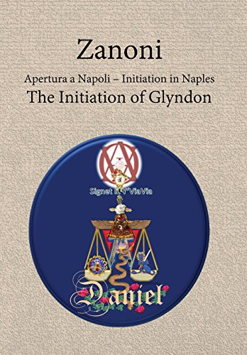 Zanoni - Apertura a Napoli: Initiation in Naples: The Initiation of Glyndon, Y' Viavia:Daniel, Signet IL