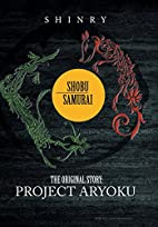 Shobu Samurai: Project Aryoku by Shinry