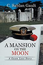 A Mansion on the Moon: A Guam Love Story by…
