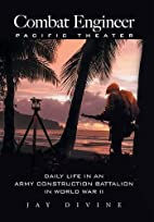 Combat Engineer, Pacific Theater: Daily Life…