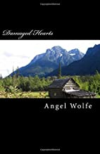 Damaged Hearts by Angel Wolfe