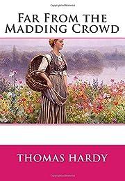 Far From the Madding Crowd av Thomas Hardy