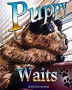 Puppy Waits by Beth Hammond