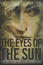 The Eyes of The Sun by Christina McMullen