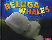 Beluga Whales (Sea Life) av Elizabeth R.…