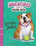 Drooling Dudley (Adventures at Hound Hotel)…