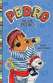 Pirate Pedro de Fran Manushkin