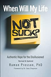 When Will My Life Not Suck?: Authentic Hope…
