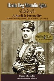 Hazim Beg Shemdin Agha: A Kurdish…