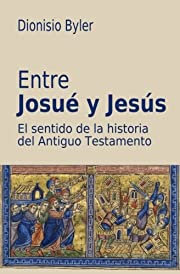 Entre Josué y Jesús: El sentido de la…