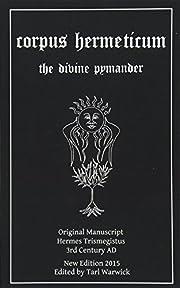 Corpus Hermeticum: The Divine Pymander –…