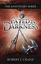 Fated in Darkness by Robert J. Crane