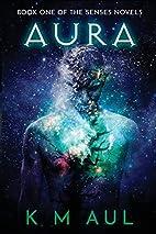 Aura: Book One Of The Senses Novels (Volume…