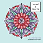 The Craft of Coloring: 35 Mandala Designs:…