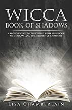 Wicca Book of Shadows: A Beginner's Guide to…